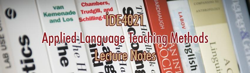 İDE4021 – Uygulamalı Dil Öğretim Yöntemleri