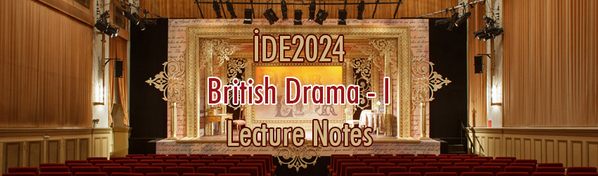 İDE2024 – İngiliz Tiyatrosu – I  Ders Notları