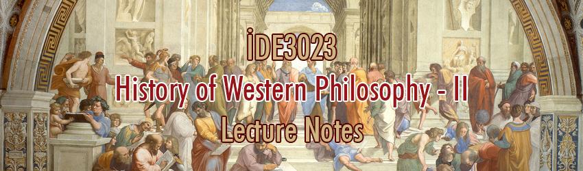 İDE3023 – Batı Felsefesi Tarihi – II Ders Notları