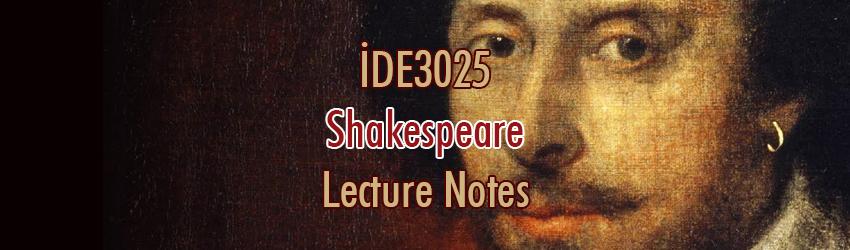 İDE3025 – Shakespeare Ders Notları
